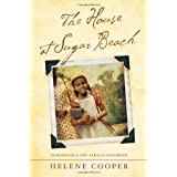 "The House at Sugar Beach: In Search of a Lost African Childhoodvon ""Helene Cooper"""