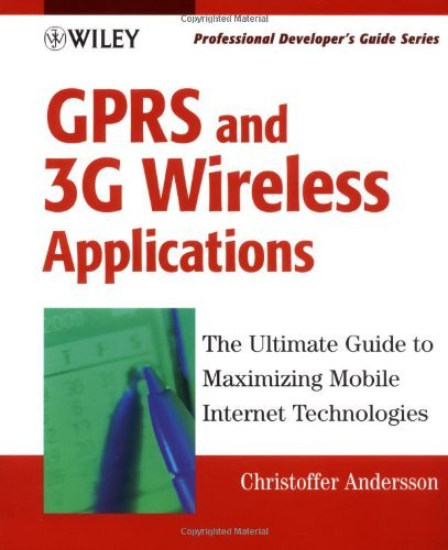 GPRS and 3G Wireless Applications: Professional Developer's Guide (Professional Developer's Guide Series)