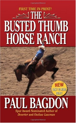 The Busted Thumb Horse Ranch, Paul Bagdon