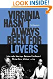 Virginia Hasn't Always Been for Lovers: Interracial Marriage Bans and the Case of Richard and Mildred Loving