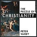 The Puzzle of Christianity Hörbuch von Peter Vardy Gesprochen von: Dugald Bruce-Lockhart