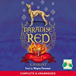 Paradise Red: Book 3 Perfect Fire Trilogy | K M Grant