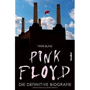 Pink Floyd: Die definitive Biografie