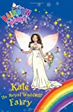 Daisy Meadows Rainbow Magic: Kate the Royal Wedding Fairy
