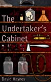 The Undertaker's Cabinet by David Haynes
