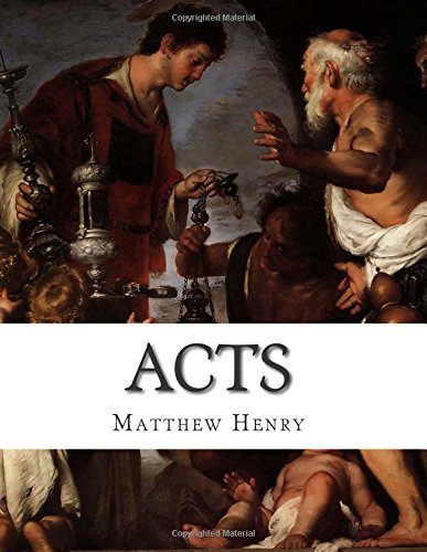 Acts: An Exposition, with Practical Observations, of the Acts of the Apostles