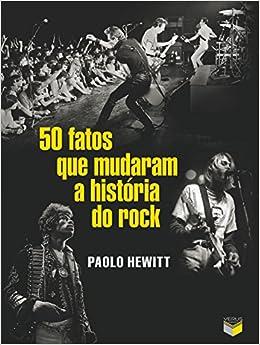 50 Fatos Que Mudaram A Historia do Rock (Em Portugues do Brasil