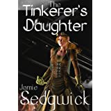 The Tinkerer's Daughter ~ Jamie Sedgwick