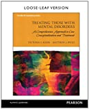 img - for Treating Those with Mental Disorders: A Comprehensive Approach to Case Conceptualization and Treatment, Loose-Leaf Version book / textbook / text book
