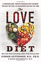 The Love Diet: A Personalized, Proven Program That Changes the Way You Feel to Transform the Way You Look