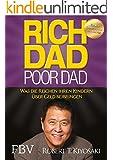 Rich Dad Poor Dad: Was die Reichen ihren Kindern �ber Geld beibringen