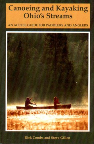 Canoeing and Kayaking Ohio's Streams: An Access Guide for Paddlers and Anglers (Backcountry Guides)