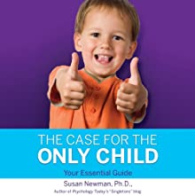 The Case for the Only Child: Your Essential Guide Audiobook by Susan Newman Narrated by Elizabeth Hanley