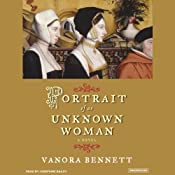 Portrait of an Unknown Woman: A Novel | [Vanora Bennett]