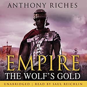 The Wolf's Gold: Empire V | [Anthony Riches]