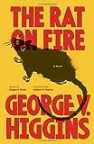 The Rat on Fire (Vintage Crime/Black Lizard) (0307947246) by Higgins, George V.
