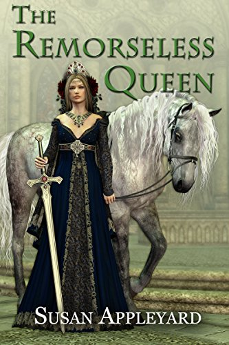The Remorseless Queen by Susan Appleyard