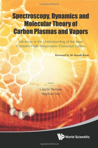 Spectroscopy, Dynamics And Molecular Theory Of Carbon Plasmas And Vapors: Advances In The Understanding Of The Most Complex High-Temperature Elemental System