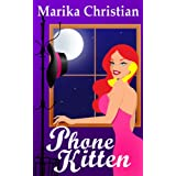 Phone Kitten: A Cozy, Romantic, and Highly Humorous Mystery ~ Marika Christian