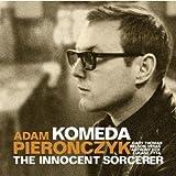 echange, troc Adam Pieronczyk - Komeda - The Innocent Sorcerer
