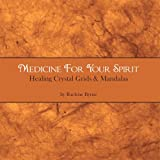 img - for Medicine for your Spirit, Crystal Grids and Mandalas book / textbook / text book