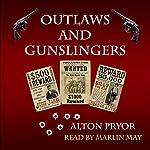 Outlaws and Gunslingers | Alton Pryor