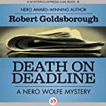 Death on Deadline: A Nero Wolfe Mystery, Book 2 (       UNABRIDGED) by Robert Goldsborough Narrated by L J Ganser