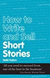 How to Write and Sell Short Stories (Secrets to Success Writing Series Book 7) (English Edition)