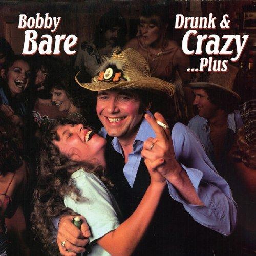 Bobby Bare - Drunk & Crazy - Zortam Music