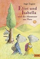 Eliot und Isabella und die Abenteuer am Fluss: Roman für Kinder