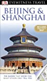 9780756695187: DK Eyewitness Travel Guide: Beijing and Shanghai