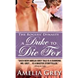 A Duke to Die For: The Rogues' Dynasty ~ Amelia Grey