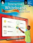 Interactive Whiteboards Made Easy: 30...