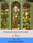 Thoughts for Young Men (English Edition)