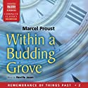 Within a Budding Grove: Remembrance of Things Past, Volume 2 Audiobook by Marcel Proust, C. K. Scott Moncrieff (translator) Narrated by Neville Jason