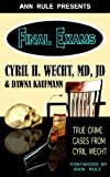 img - for Ann Rule Presents- Final Exams: True Crime Cases from Cyril Wecht book / textbook / text book