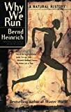 Why We Run: A Natural History (0060958707) by Bernd Heinrich