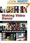 Making Video Dance: A Step-by-Step Gu...