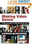 Making Video Dance: A Step-by-Step Gu...