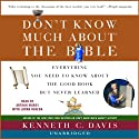 Don't Know Much about the Bible (       UNABRIDGED) by Kenneth C. Davis Narrated by Arthur Morey, Lorna Raver