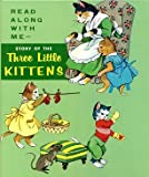 The Story Of The Three Little Kittens (Read Along With Me Series)