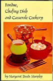 Fondue, Chafing Dish and Casserole Cookery