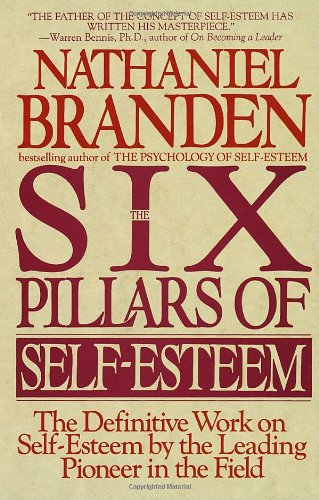 The Six Pillars of Self-Esteem:  The Definitive Work on Self-Esteem by the Leading Pioneer in the Field - Malaysia Online Bookstore