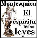 El espíritu de las leyes, Montesquieu (Libro completo con índice interactivo y notas bibliográficas)