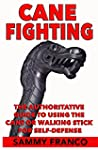 Cane Fighting: The Authoritative Guid...