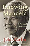 Knowing Mandela: A Personal Portrait