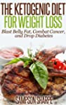 The Ketogenic Diet for Weight Loss -...