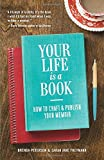 img - for Your Life is a Book: How to Craft & Publish Your Memoir book / textbook / text book