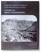 Long-term vegetation change on Utah's Fishlake National Forest: A study in repeat photography