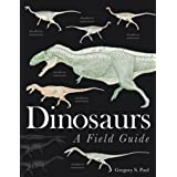 Dinosaurs: A Field Guideby Gregory S. Paul